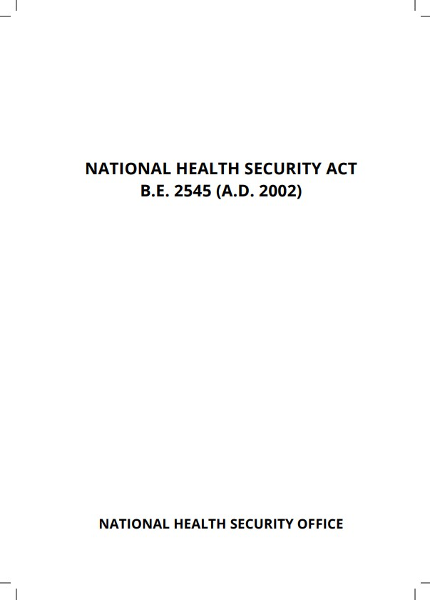 NATIONAL HEALTH SECURITY ACT B.E.2545 (A.D.2002)